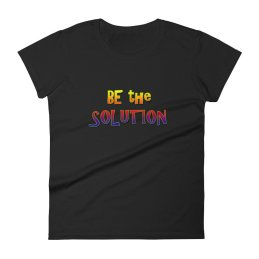 Be The Solution graphic design t-shirt by Audrey Breed.