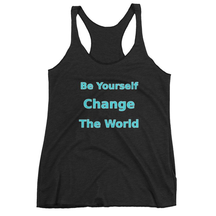 Be Yourself Change The World tank top